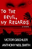 img - for To the Devil, My Regards book / textbook / text book