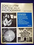 How to Use the Zone System for Fine B&W Photography (HP Photobooks, Vol. 16) (0895861410) by Schaefer, John P.