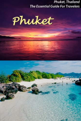 Phuket (The Essential Guide For Travelers)