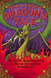 How to Twist a Dragon's Tale: The Heroic Misadventures of Hiccup the Viking (How to Train Your Dragon)