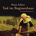 Tod im Beginenhaus (Adelina Burka 1)   Petra Schier