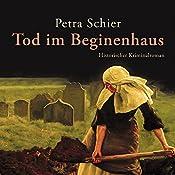 Tod im Beginenhaus (Adelina Burka 1) | Petra Schier