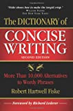 img - for The Dictionary of Concise Writing: More Than 10,000 Alternatives to Wordy Phrases book / textbook / text book