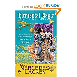Elemental Magic: All-New Tales of the Elemental Masters by Mercedes Lackey