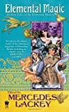 Elemental Magic: All-New Tales of the Elemental Masters (0756407877) by Lackey, Mercedes