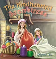 Children's Ebook: The Kindhearted Seamstress ( A Gorgeous Illustrated Children's Picture Ebook for Ages 3-8 )