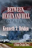 img - for BETWEEN HEAVEN AND HELL (A House Divided) book / textbook / text book