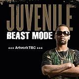 Juvenile / Beast Mode