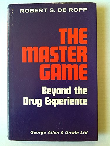 Master Game: Pathways to Higher Consciousness Beyond the Drug Experience