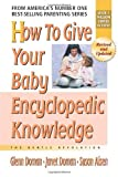 img - for How to Give Your Baby Encyclopedic Knowledge (Gentle Revolution (Gentle Revolution Press)) book / textbook / text book
