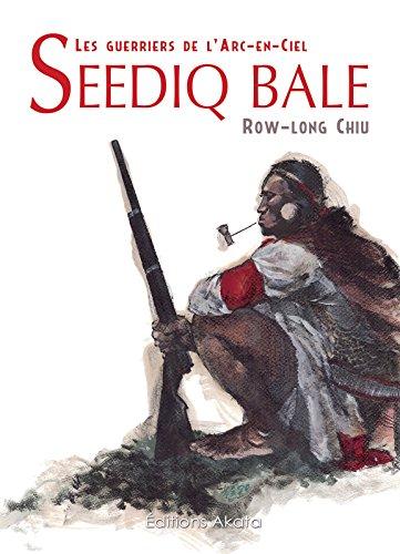 Seediq Bale  les guerriers de l'arc en ciel