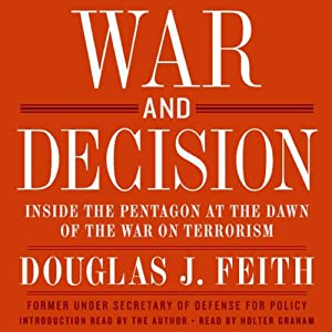 War and Decision: Inside the Pentagon at the Dawn of the War on Terrorism | [Douglas J. Feith]