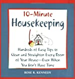 10-- Minute Housekeeping: Hundreds of Easy Tips to Clean and Straighten Every Room of Your House --- Even When You Don't Have Time
