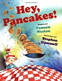 img - for Hey, Pancakes! by Weston Tamson (2003-08-01) Hardcover book / textbook / text book