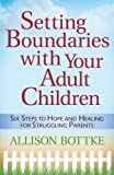 Setting BoundariesTM with Your Adult Children