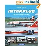 INTERFLUG: Das Buch der DDR-Luftfahrt