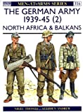 The German Army 1939-45 (2): North Africa & Balkans (Men-at-Arms)