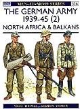 The German Army 1939-45 (2) : North Africa & Balkans (Men-At-Arms Series, 316)