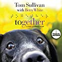 Together: A Story of Shared Vision Audiobook by Tom Sullivan, Betty White Narrated by Tom Sullivan, Betty White