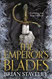 The Emperor's Blades (Chronicle of the Unhewn Throne Book 1) by Brian Staveley