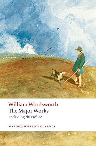 William Wordsworth - The Major Works: including The Prelude (Oxford World's Classics) (Prelude Wordsworth compare prices)