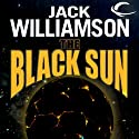 The Black Sun (       UNABRIDGED) by Jack Williamson Narrated by David Doersch