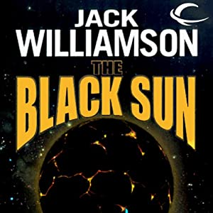 The Black Sun | [Jack Williamson]