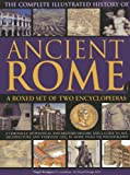img - for The Complete Illustrated History of Ancient Rome: A boxed set of two encyclopedias: A chronicle of political and military history and a guide to art, ... everyday life, in more than 920 photographs. book / textbook / text book