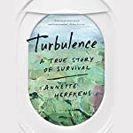 Turbulence: A True Story of Survival | Annette Herfkens