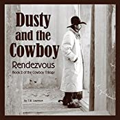 Rendezvous: Dusty and the Cowboy, Book 2 | T. W. Lawrence