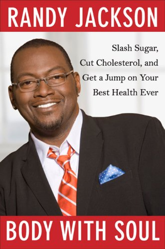 Image for Body with Soul: Slash Sugar, Cut Cholesterol, and Get a Jump on Your Best Health Ever