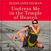 Undress Me in the Temple of Heaven | [Susan Jane Gilman]