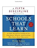 img - for Schools That Learn (Updated and Revised): A Fifth Discipline Fieldbook for Educators, Parents, and Everyone Who Cares About Education by Peter M. Senge (2012-07-31) book / textbook / text book