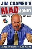 Jim Cramer's Mad Money: Watch TV, Get Rich (1416537902) by Cramer, James J.