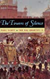 The Raj Quartet, Volume 3: The Towers of Silence (Phoenix Fiction) (0226743438) by Scott, Paul