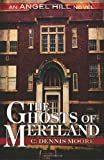 The Ghosts of Mertland (The Angel Hill stories)