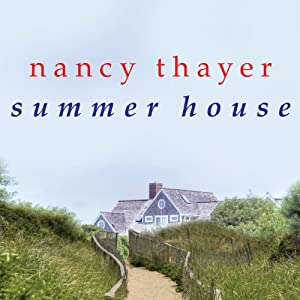 Summer House: A Novel | [Nancy Thayer]