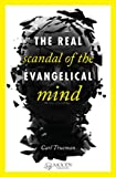 img - for The Real Scandal of the Evangelical Mind book / textbook / text book