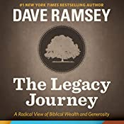 The Legacy Journey: A Radical View of Biblical Wealth and Generosity | [Dave Ramsey]