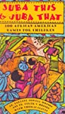 img - for Juba This and Juba That: 100 African-American Games for Children book / textbook / text book