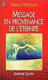 Message en provenance de l'éternité (French Edition) (2290303526) by Morgan, Marlo