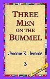 Jerome Klapka Jerome Three Men on the Bummel