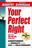 Your Perfect Right: Assertiveness and Equality in Your Life and Relationships (1886230285) by Alberti, Robert E.