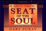 Thoughts from the Seat of the Soul (0671887696) by Zukav, Gary