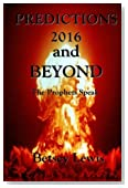 Predictions 2016 and Beyond: The Prophets Speak