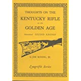 Thoughts on the Kentucky Rifle in its Golden Ageby Joe Kindig