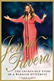 By Leila Cobo Jenni Rivera: The Incredible Story of a Warrior Butterfly [Paperback]