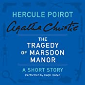 The Tragedy of Marsdon Manor: A Hercule Poirot Short Story | [Agatha Christie]