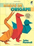 Birds in Origami (Dover Origami Papercraft) (0486283410) by John Montroll