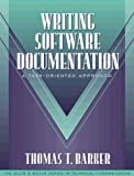 Writing Software Documentation: A Task-Oriented Approach (0205195768) by Dragga, Sam